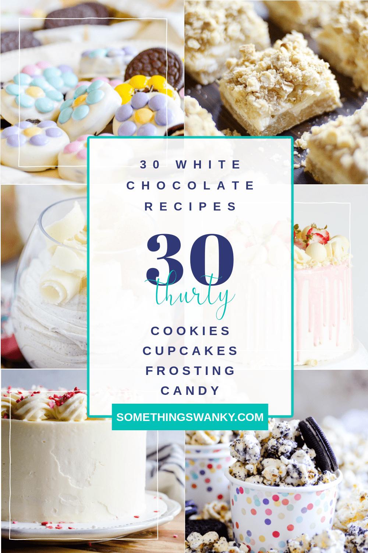 30 White Chocolate Dessert Recipes