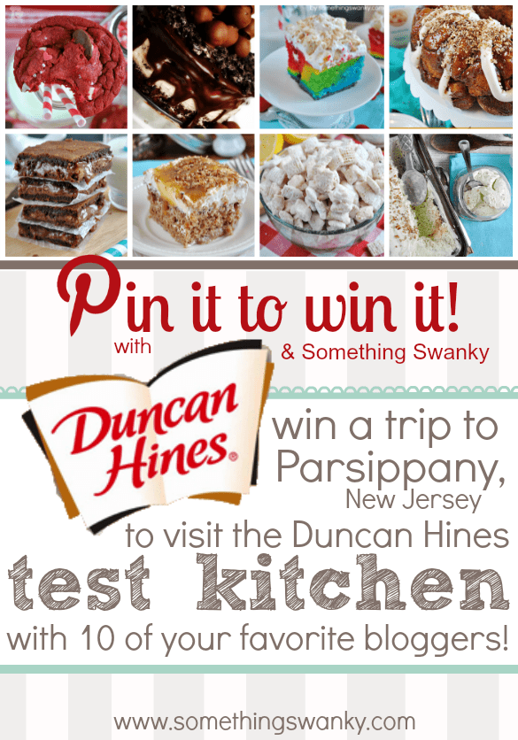 Pin it to Win it! Win a trip to the Duncan Hines Test Kitchen at www.somethingswanky.com