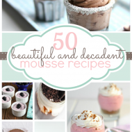 50 Beautiful and Decadent Mousse recipes from bloggers at www.somethingswanky.com