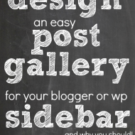 How to design an easy post gallery for your blogger or WP sidebar... and why you shoul! www.somethingswanky.com