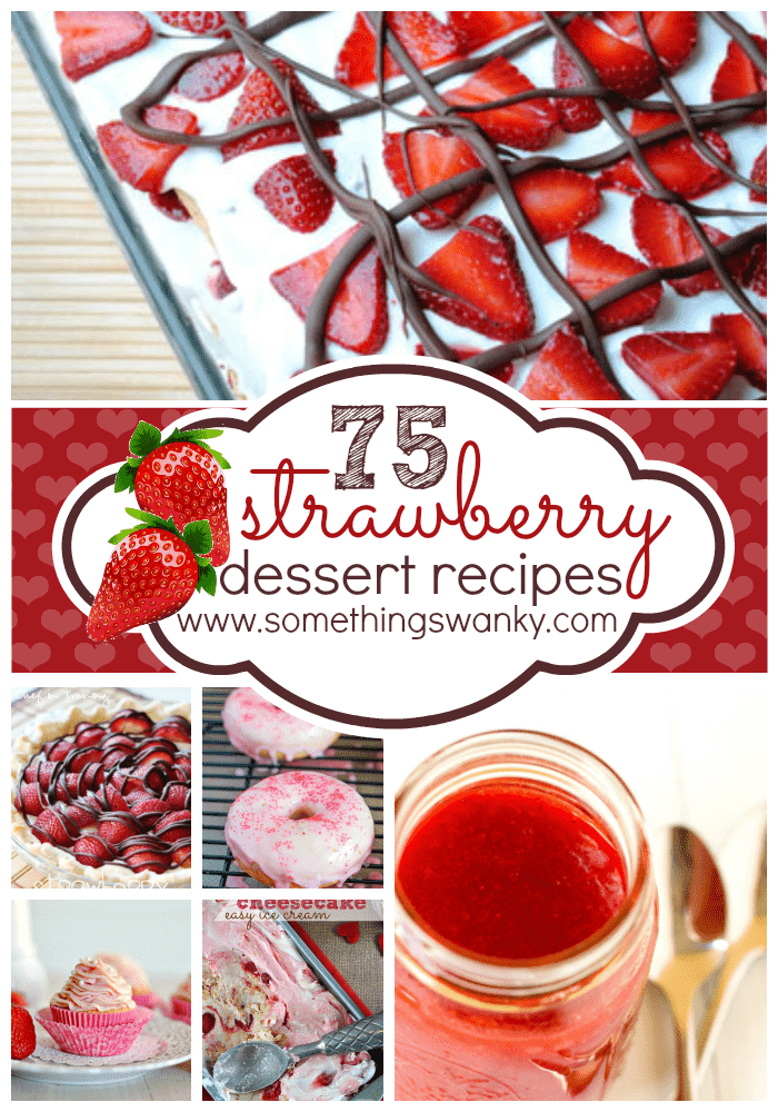 75 Fresh and Delicious Strawberry Dessert Recipes | www.somethingswanky.com