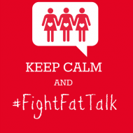 Let's shhhhhhut down fat talk! #FightFatTalk