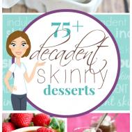 75+ Decadent & Skinny Desserts | www.somethingswanky.com