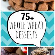 75+ Whole Wheat Desserts | www.somethingswanky.com