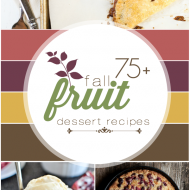 75+ Fall Fruit Dessert Recipes