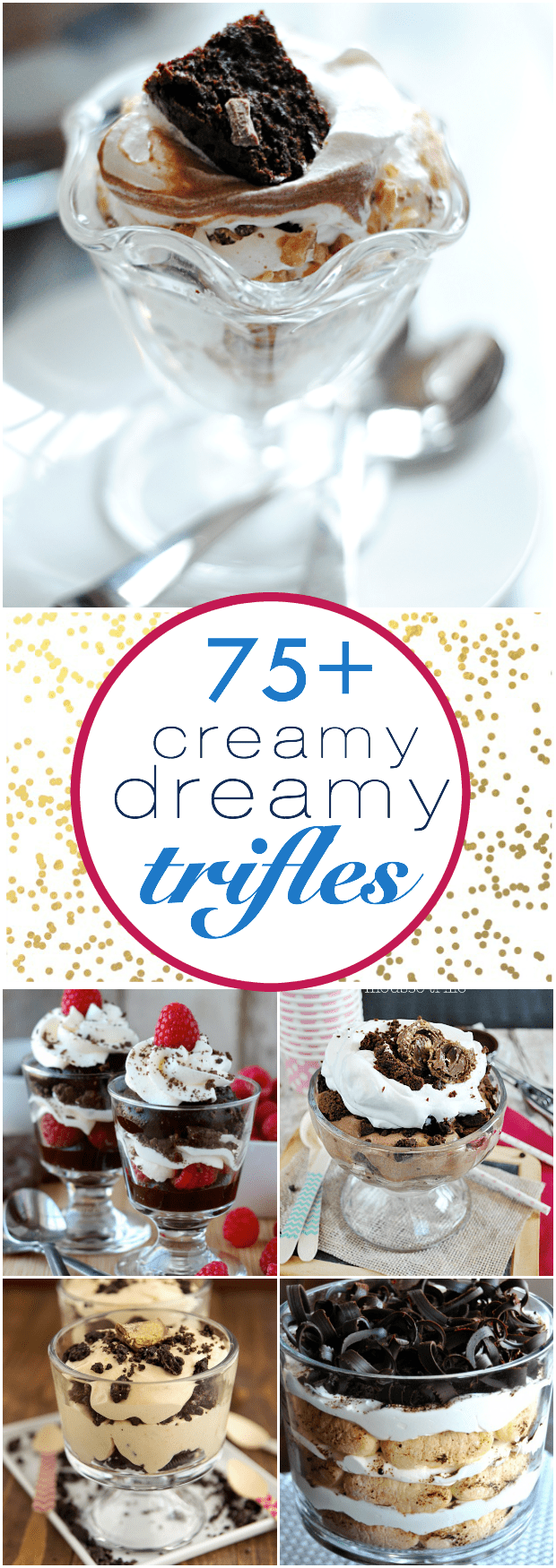 Over 75 creamy, dreamy trifles that are perfect for your holiday parties!