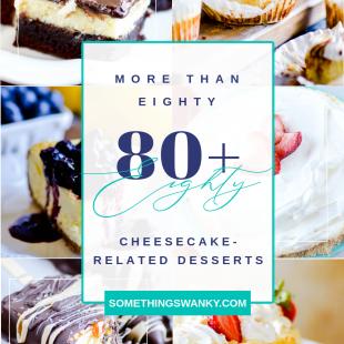 80+ Cheesecake Recipes