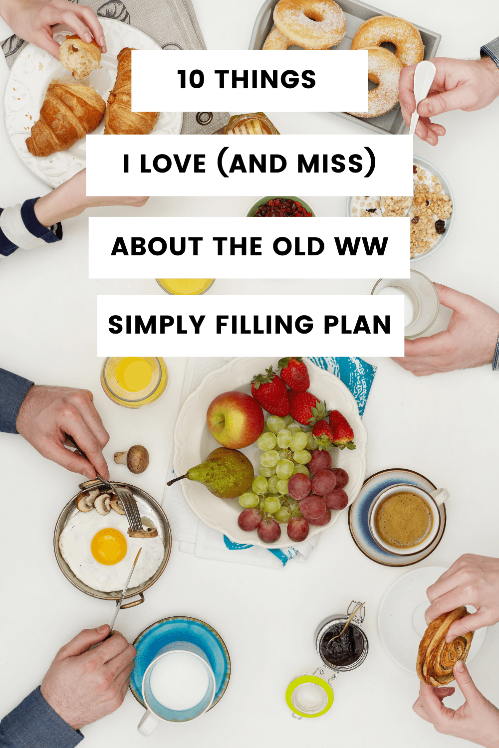 10 Things I Love About The Weight Watchers Simply Filling Technique