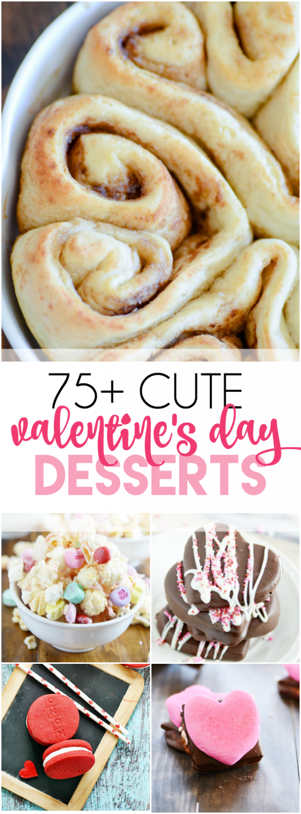 More than 75 cute Valentine's Day Desserts including cookies, heart shaped cinnamon rolls, and homemade red velvet oreos!
