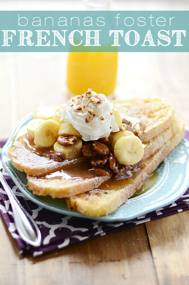 ... delicious Bananas Foster French toast for breakfast this weekend