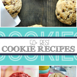50+ Best Cookie Recipes
