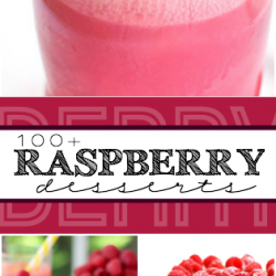 100+ Raspberry Dessert Recipes that you will fall in love with this summer!