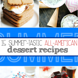 15 Summer-tastic All-American Dessert Recipes