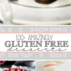 100+ Amazingly Gluten Free Desserts