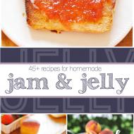 45+ Recipes for Homemade Jam & Jelly