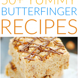 50+ Butterfinger Recipes