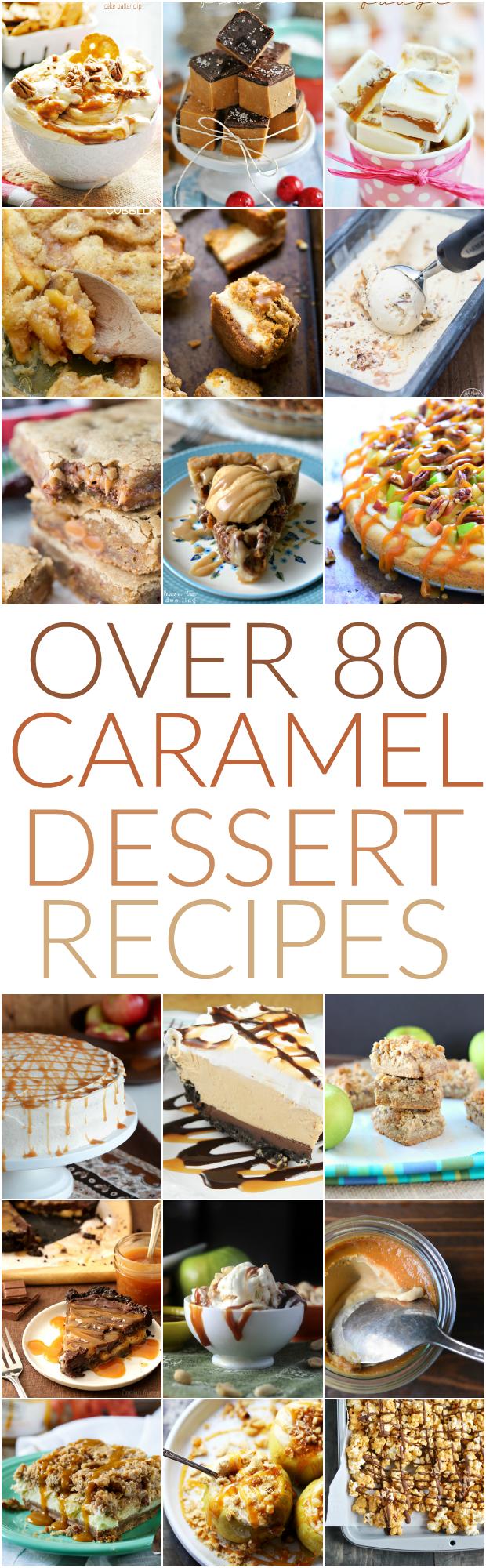More than 80 Caramel Dessert Recipes including Easy Caramel Fudge, Caramel Corn, and Butter Pecan Caramel Cake Dip :)