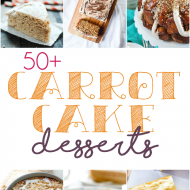 More than 50 carrot cake desserts including cheesecake, scones, cupcakes, fudge, and more!