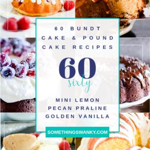 60 Pound Cake & Bundt Cake Recipes