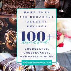101 Completely Decadent Dessert Recipes