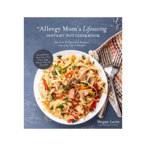 An Allergy Mom's Lifesaving Instant Pot Cookbook